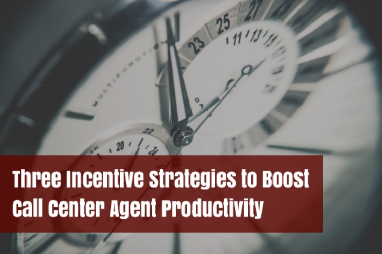 Three Incentive Strategies to Boost Call Center Agent Productivity